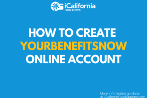 """Create a YourBenefitsNow Account Online for Calfresh Calworks Medical"""