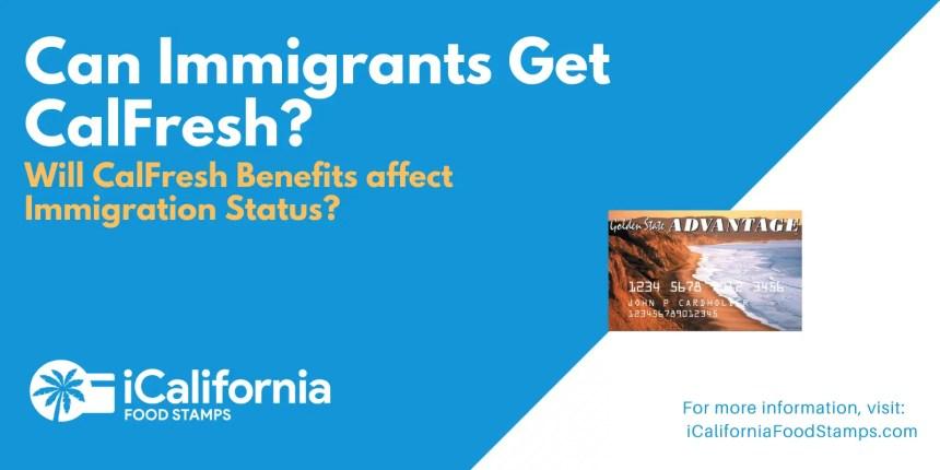 """Can immigrants get CalFresh"""