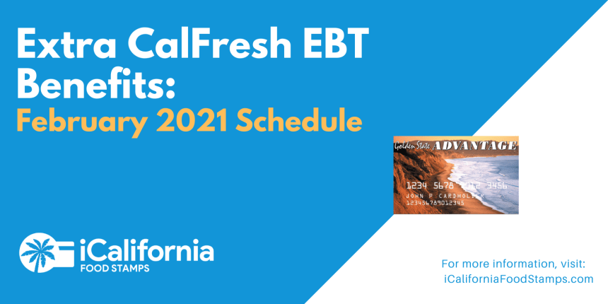 """Extra CalFresh SNAP EBT Benefits for February 2021"""