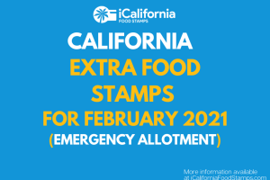 """""""Extra Food Stamps for California - February 2021"""""""