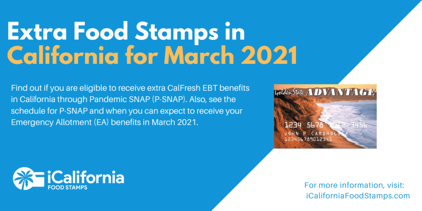 """March 2021 Extra Food Stamps in California"""