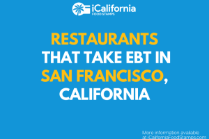 """Restaurants that Accept EBT in San Francisco California"""
