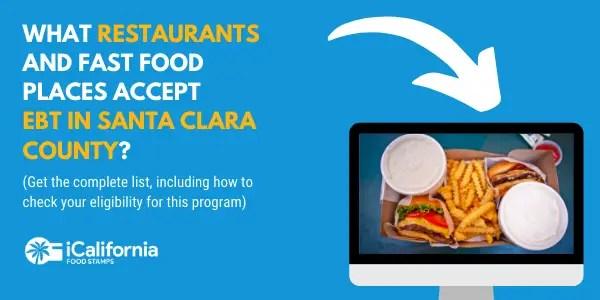 """What fast food places accept CalFresh EBT in Santa Clara County California"""