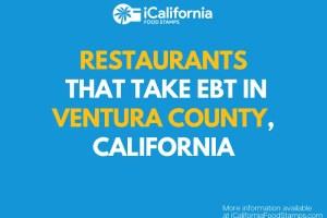 """Restaurants that Accept EBT in Ventura County California"""