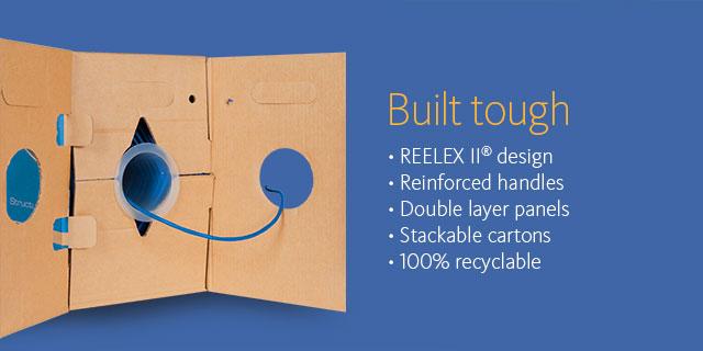Built tough •REELEX II design •Reinforced handles •Double layer panels •Stackable cartons •100% recyclable
