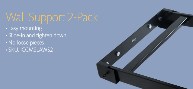 Wall Support 2-Pack • Easy mounting • Slide-in and tighten down • No loose pieces • SKU: ICCMSLAWS2