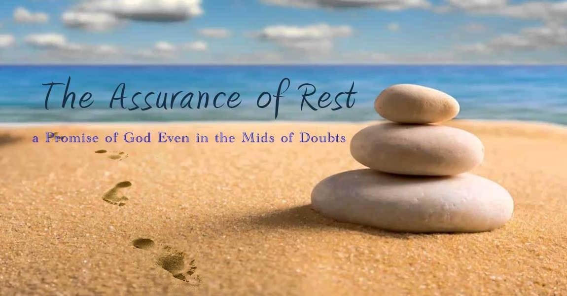 The Assurance of Rest a Promise of God Even in the Mist of Doubts