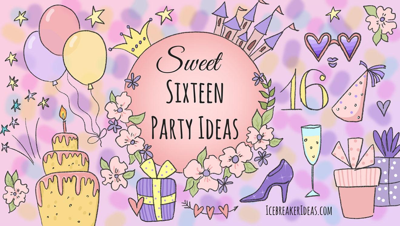 32 Amazing Sweet Sixteen Party Ideas Icebreakerideas