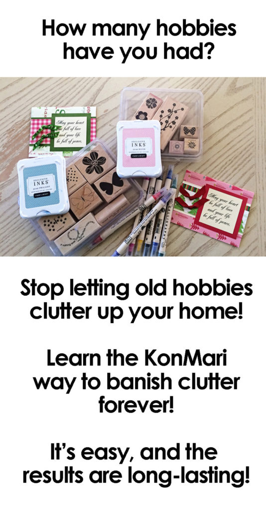 How many hobbies have you had over the course of your life? Is your home cluttered up with the leftovers of your previous interests? Time to decide what brings you joy and get rid of the rest!