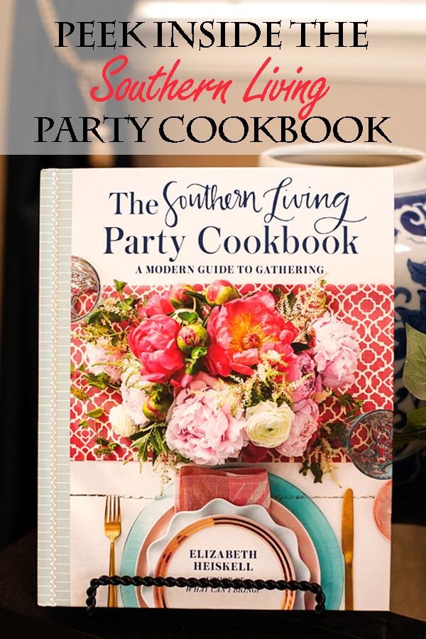 Take a peek inside the Southern Living Party Cookbook before you buy! The essential party guide and cookbook if you love to entertain!