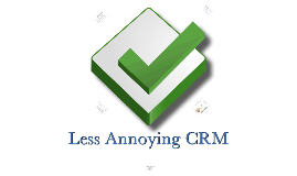 Image result for less annoying crm