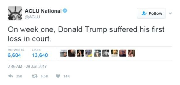 Tweet from ACLU national: On week one, Donald trump suffered his first loss in court