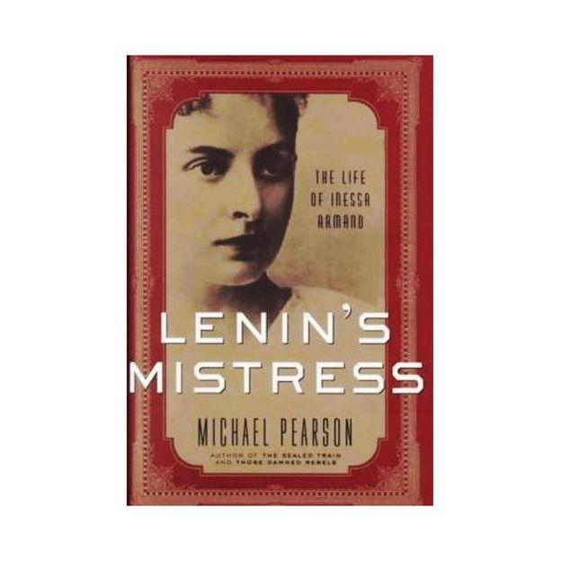 Sách của Michael Pearson nói về bà Inessa Armand, 'người tình của Lenin'
