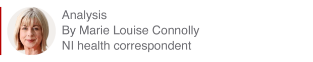 Analysis box by Marie Louise Connolly, NI health correspondent
