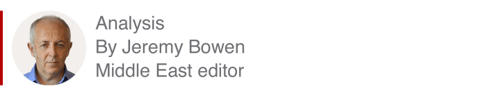 Analysis box by Jeremy Bowen, Middle East editor