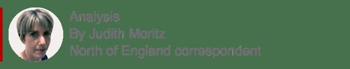 Analysis box by Judith Moritz, north of England correspondent