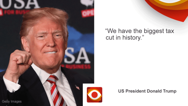"""Quote picture with Donald Trump and the words """"We have the biggest tax cut in history"""""""
