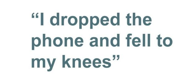 Quotebox: I dropped the phone and fell to my knees