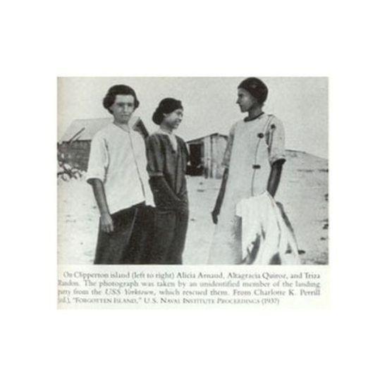 (De izquierda a derecha) Alicia Arnaud, Altagracia Quiroz y Tirsa Rendón, las últimas mujeres adultas sobrevivientes en la Isla de Clipperton. Foto tomada por un miembro de la tripulación del USS Yorktown que las rescató en 1918 y publicada en 1937 en la revista US Naval Institute Proceedings.