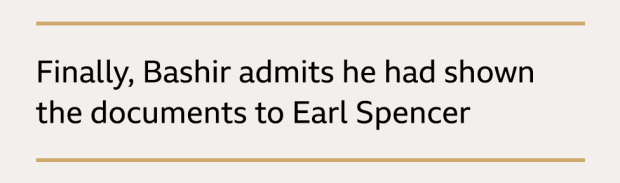Text box: Finally, Bashir admits he had shown the documents to Earl Spencer