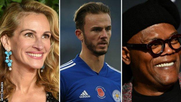 Hollywood stars Julia Roberts and Samuel L Jackson, as well as Leicester's James Maddison