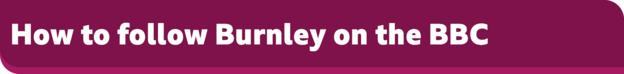 How to follow Burnley on the BBC banner