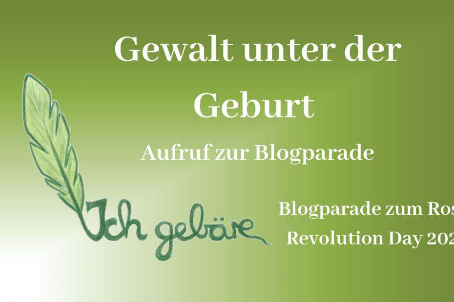 Gewalt unter der Geburt - Roses Revolution Day - Aufruf zur Blogparade