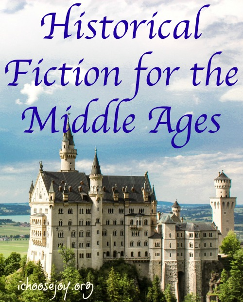 Historical Fiction for the Middle Ages, a list of great books to use along side Mystery of History or any history text. #history #homeschoolhistory #middleagesfiction #middleageslivingbooks #ichoosejoyblog