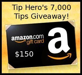 Win a $150 Amazon Gift Card to Celebrate 7000 Tips On Tip Hero!