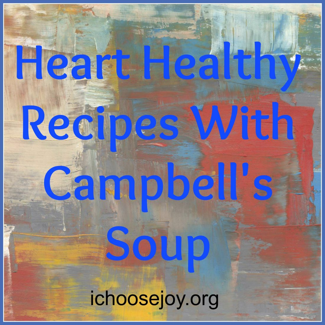 Heart Healthy Recipes With Campbell's Soup