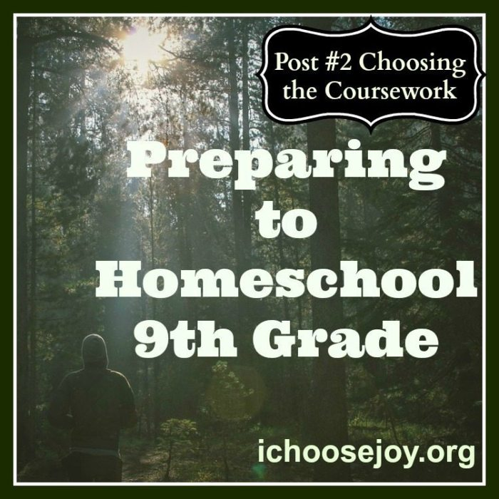 Series:  Preparing to Homeschool 9th Grade (Post # 2)- Choosing the Coursework
