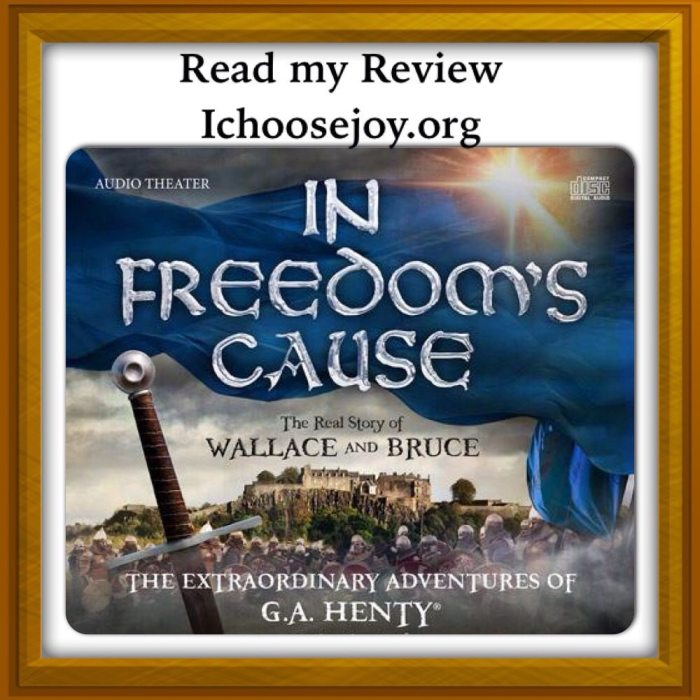 In Freedom's Cause audio book review, audio books for your homeschool from I Choose Joy!