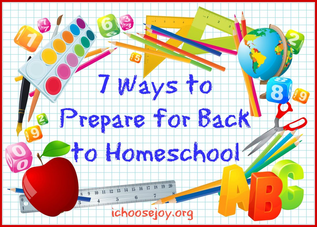 7 Ways to Prepare for Back to Homeschool