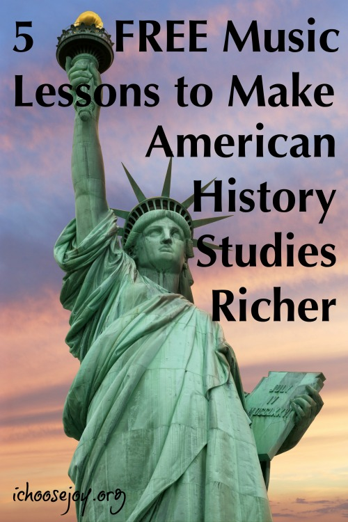 5 Free Music Lessons to Make American History Studies Richer #musiclessonsforkids #americanmusic #musiceducation #musichistory #ichoosejoyblog