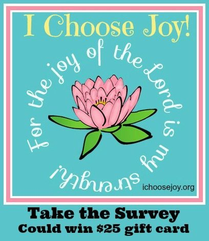 Take a Survey to Help Me Improve I Choose Joy! (could win $25 Amazon gift card)