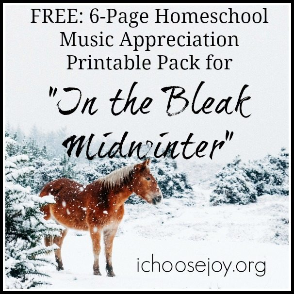 Free Music Appreciation Printable Pack for In the Bleak Midwinter #winter #christmas #christmasmusic #homeschoolmusic #musicinourhomeschool