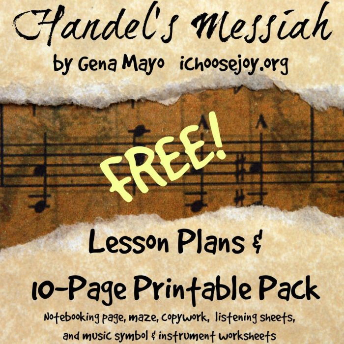 Handel's Messiah Lesson Plans & 10-Page Printable Pack from ichoosejoy.org #ichoosejoyblog #freemusiclesson #musicprintables #musiclessonsforkids