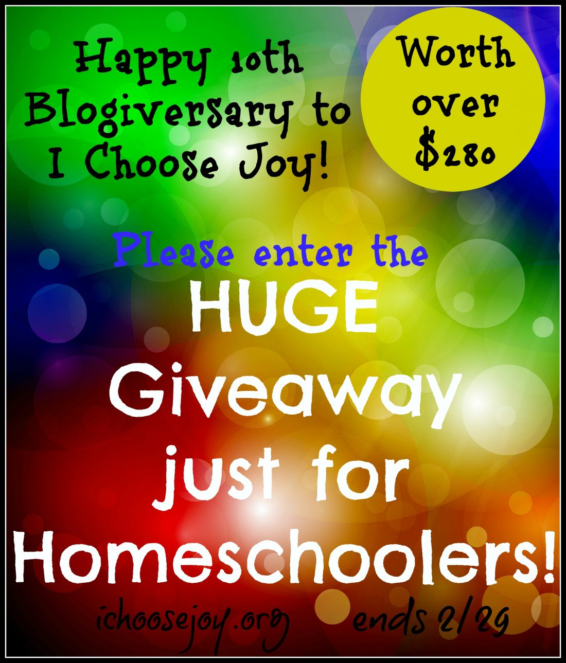 "The ""I Choose Joy!"" 10-Year Blogiversary Giveaway–just for Homeschoolers!"