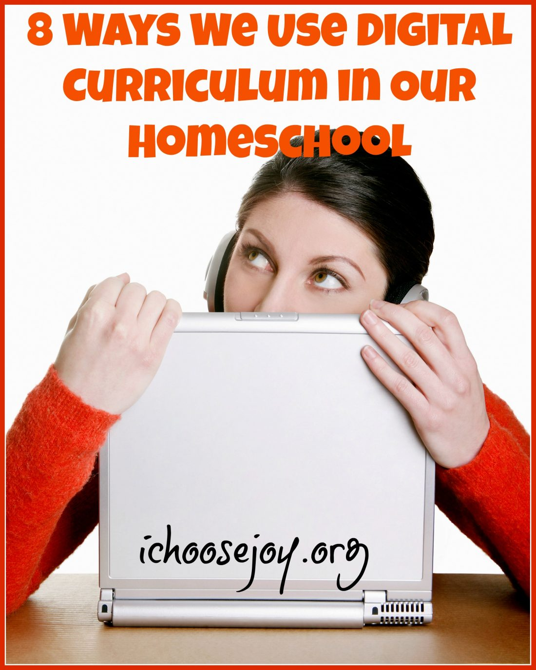 8 Ways We Use Digital Curriculum in Our Homeschool