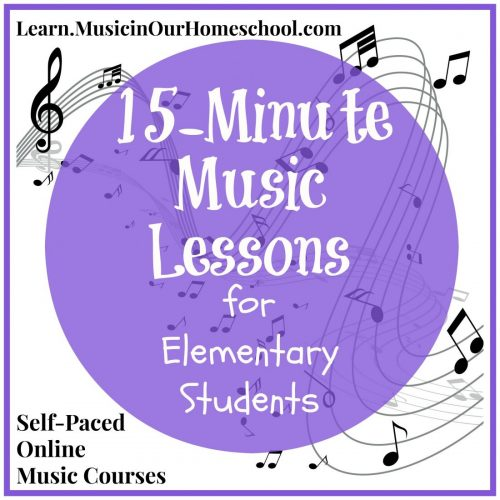 15-Minute Music Lessons for Elem Students from Learn.MusicinOurHomeschool.com