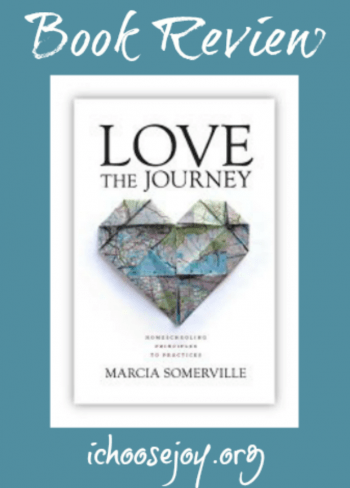 Book Review: Love the Journey (Homeschooling Principles to Practices)