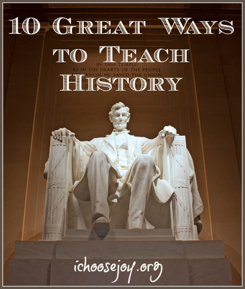 10 Great Ways to Teach History