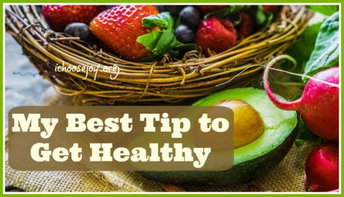 My Best Tip to Get Healthy
