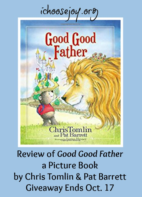 "Book Review/ Giveaway ""Good Good Father"" by Chris Tomlin & Pat Barrett"