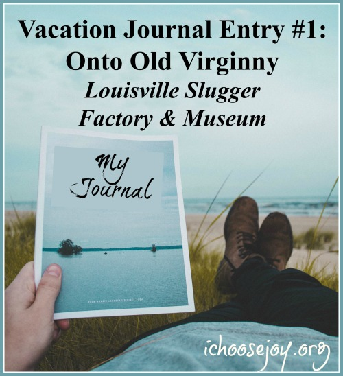 Vacation Journal Entry #1: Onto Old Virginny