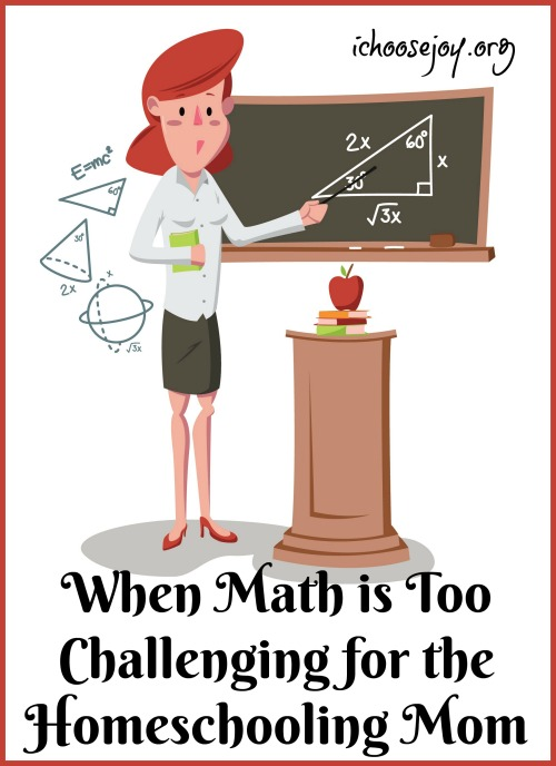 How to Teach Math When it's Too Challenging for the Homeschool Mom