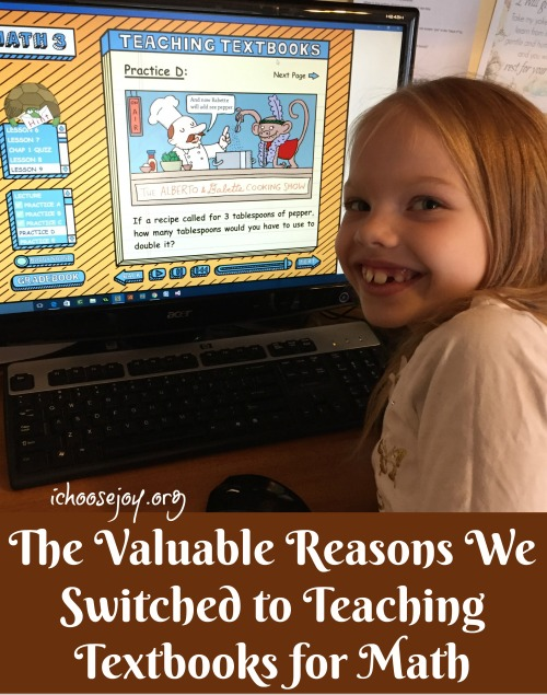 The Valuable Reasons We Switched to Teaching Textbooks for Math #homeschoolmath #mathpractice #mathforchildren #teachingtextbooks #mathforkids #ichoosejoyblog