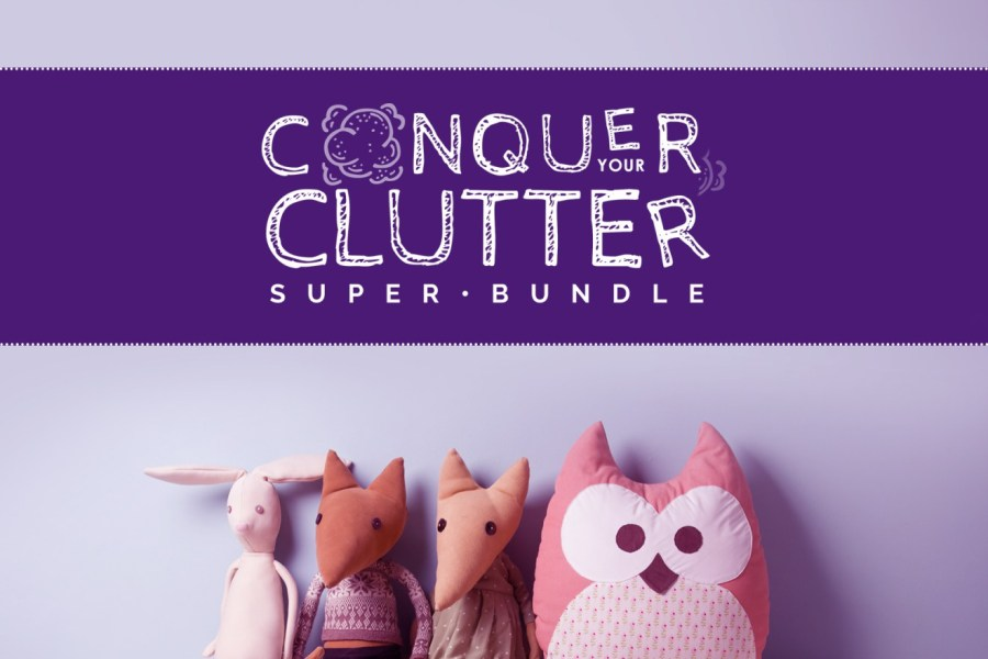 Conquer Your Clutter Super Bundle: Ends 1/30