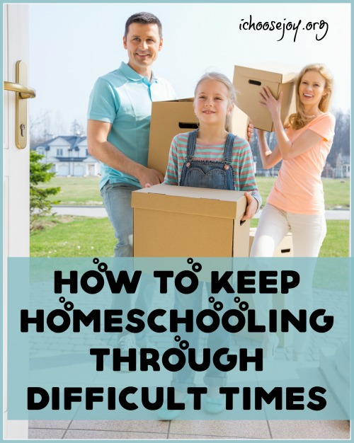 How to Keep Homeschooling Through Difficult Times