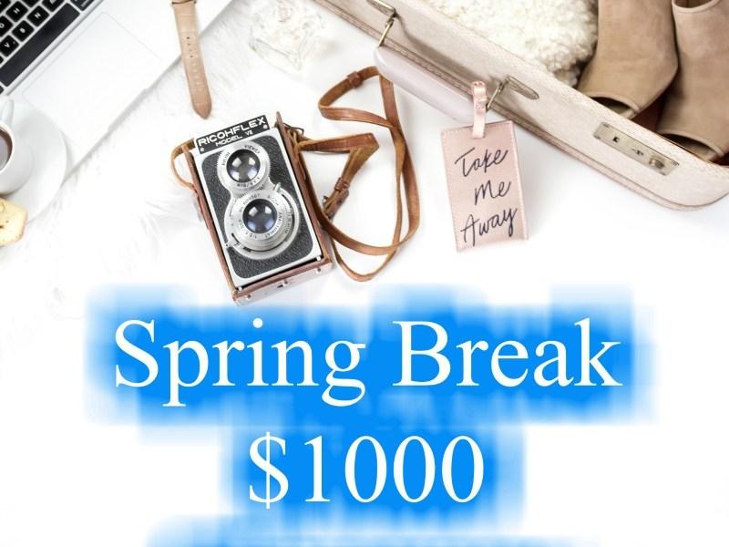 Spring Break $1000 Giveaway